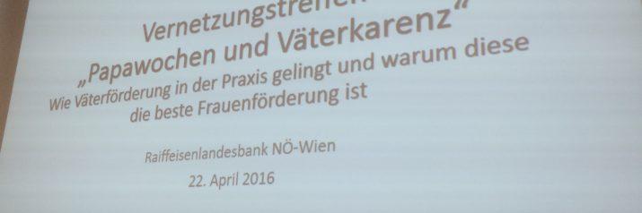 """Rückblick Vernetzungstreffen """"Papawochen und Väterkarenz"""""""